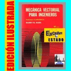 Libros de segunda mano de Ciencias: MECÁNICA VECTORIAL PARA INGENIEROS - VOLUMEN II - DINÁMICA - HARRY R. NARA - LIMUSA - EXCELENTE. Lote 180202127