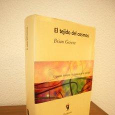 Libros de segunda mano de Ciencias: BRIAN GREENE: EL TEJIDO DEL COSMOS (CRÍTICA, DRAKONTOS, 2006) TAPA DURA. Lote 180235861