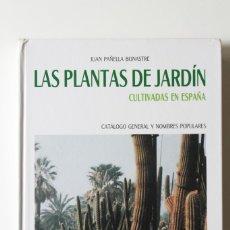Libros de segunda mano: JUAN PAÑELLA - LAS PLANTAS DE JARDÍN CULTIVADAS EN ESPAÑA. CATÁLOGO GENERAL Y NOMBRES POPULARES. Lote 180251022