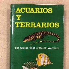 Libros de segunda mano: ACUARIOS Y TERRARIOS POR DIETER VOGT Y HEINZ WERMUTH. EDICIONES OMEGA 1972. ILUSTRADO.. Lote 180254976