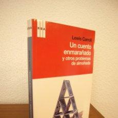 Libros de segunda mano de Ciencias: LEWIS CARROLL: UN CUENTO ENMARAÑADO Y OTROS PROBLEMAS DE ALMOHADA (RBA, 2010) COMO NUEVO. Lote 180262387
