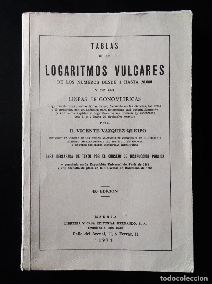 Libros de segunda mano de Ciencias: TABLAS DE LOS LOGARITMOS VULGARES | VICENTE VÁZQUEZ | HERNANDO 1974 - Foto 2 - 180282173