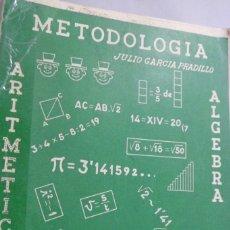 Libros de segunda mano de Ciencias: ARITMÉTICA Y ÁLGEBRA Y SU METODOLOGÍA. JULIO GARCÍA PRADILLO.. Lote 180313306