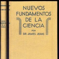 Libros de segunda mano de Ciencias: JEANS, JAMES. NUEVOS FUNDAMENTOS DE LA CIENCIA. 1944.. Lote 180334976