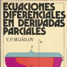 Libros de segunda mano de Ciencias: ECUACIONES DIFERENCIALES PARCIALES. V. P. MIJÁILOV. MIR. MATEMÁTICAS SUPERIORES. . Lote 180408663
