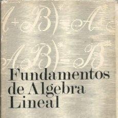 Libros de segunda mano de Ciencias: FUNDAMENTOS DE ÁLGEBRA LINEAL. A. I. MÁLTSEV. MIR. MATEMÁTICAS SUPERIORES. . Lote 180411453