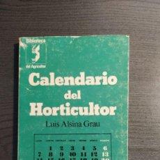 Libros de segunda mano: CALENDARIO DEL HORTICULTOR. LUIS ALSINA GRAU. BIBLIOTECA DEL AGRICULTOR . Lote 180414660
