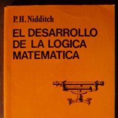 Libros de segunda mano de Ciencias: EL DESARROLLO DE LA LÓGICA MATEMÁTICA - P. H. NIDDITCH. Lote 180421551