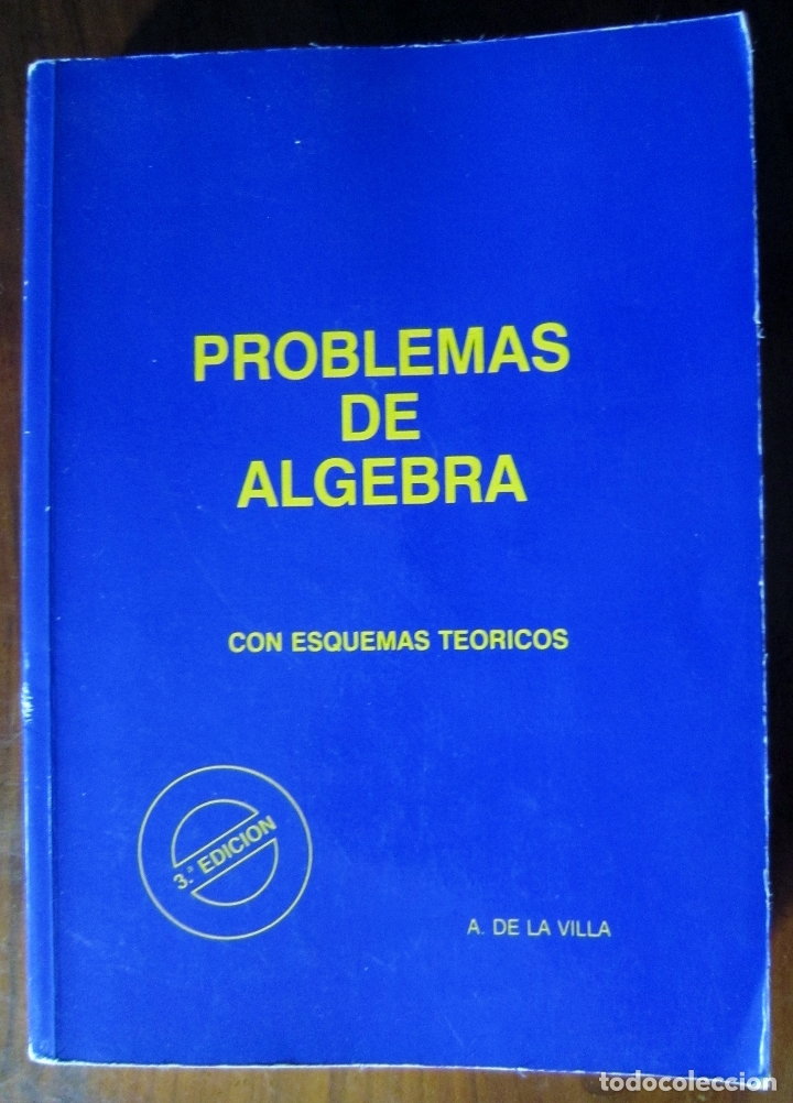 PROBLEMAS DE ALGEBRA (CON ESQUEMAS TEÓRICOS) - A. DE LA VILLA (Libros de Segunda Mano - Ciencias, Manuales y Oficios - Física, Química y Matemáticas)