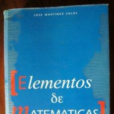 Libros de segunda mano de Ciencias: ELEMENTOS DE MATEMÁTICAS - JOSÉ MARTÍNEZ SALAS. Lote 180425067