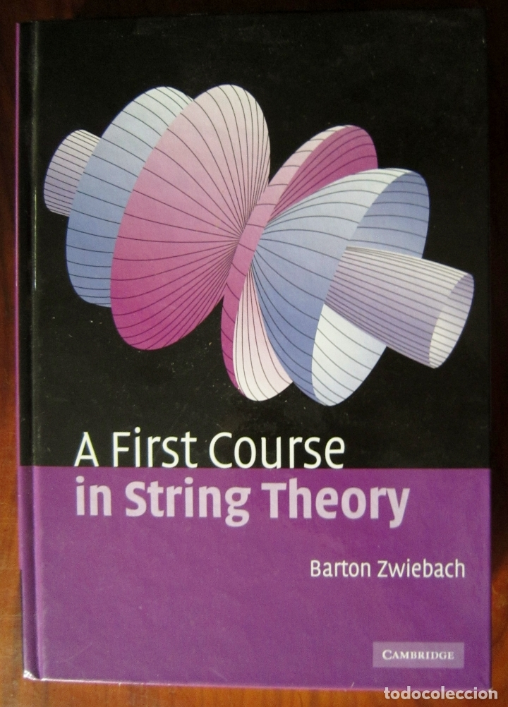 A FIRST COURSE IN STRING THEORY (CAMBRIDGE) - BARTON ZWIEBACH (Libros de Segunda Mano - Ciencias, Manuales y Oficios - Física, Química y Matemáticas)