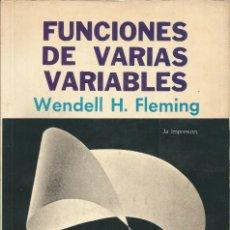 Libros de segunda mano de Ciencias: FUNCIONES DE VARIAS VARIABLES. WENDELL H. FLEMING. MATEMÁTICAS SUPERIORES. . Lote 180427518