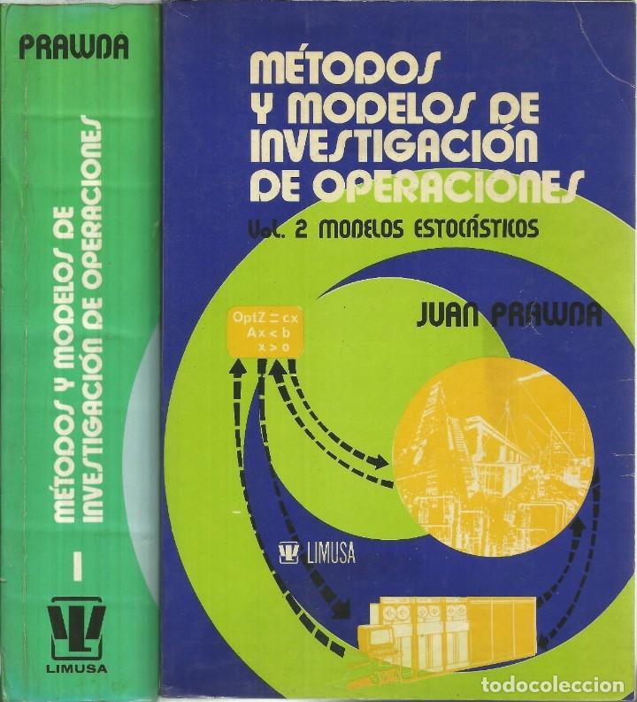 MÉTODOS Y MODELOS DE INVESTIGACIÓN DE OPERACIONES. 2 VOL. JUAN PRAWDA. MATEMÁTICAS SUPERIORES. (Libros de Segunda Mano - Ciencias, Manuales y Oficios - Física, Química y Matemáticas)