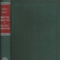 Libros de segunda mano de Ciencias: GEOMETRÍA ANALÍTICA Y CÁLCULO INFINITESIMAL. WOODS-BAILEY. MATEMÁTICAS.. Lote 180508562