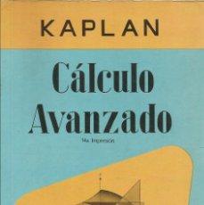 Libros de segunda mano de Ciencias: CÁLCULO AVANZADO. WILFRED KAPLAN. PASTA BLANDA. MATEMÁTICAS SUPERIORES. . Lote 180509548