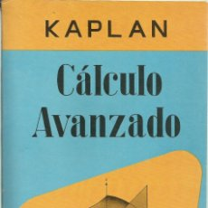 Libros de segunda mano de Ciencias: CÁLCULO AVANZADO. W. KAPLAN. 1A. ED. MATEMÁTICAS SUPERIORES. . Lote 180509645