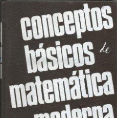 Libros de segunda mano de Ciencias: CONCEPTOS BÁSICOS DE MATEMÁTICA MODERNA. VARIOS AUTORES. MATEMÁTICAS SUPERIORES. . Lote 180510277