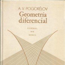 Libros de segunda mano de Ciencias: GEOMETRÍA DIFERENCIAL. A. V. POGORÉLOV. MIR. MATEMÁTICAS SUPERIORES. . Lote 180514007