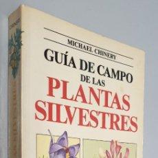 Libros de segunda mano: GUIA DE CAMPO DE LAS PLANTAS SILVESTRES - MICHAEL CHINERY / EDITORIAL BLUME 1ª EDICION 1988. Lote 180836933