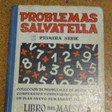 Libros de segunda mano de Ciencias: PROBLEMAS DE MATEMÁTICAS, LIBRO DEL MAESTRO. M. A. SALVATELLA. PRIMERA SERIE. . Lote 180875528