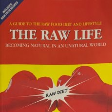 Libros de segunda mano: PAUL NISON. THE RAW LIFE. A GUIDE TO THE RAW FOOD DIET AND LIFESTYLE. FLORIDA, 2004.TEXTO EN INGLÉS.. Lote 180900190