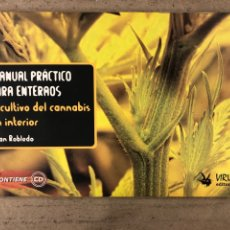 Libros de segunda mano: EL CULTIVO DE CANNABIS EN INTERIOR. JUAN ROBLEDO. MANUAL PRÁCTICO PARA ENTERAOS. CON CD. Lote 180900796
