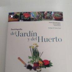 Libros de segunda mano: ENCICLOPEDIA DEL JARDIN Y EL HUERTO ( 2013 DVE ) 248 PAGINAS EXCELENTE ESTADO. Lote 180902437