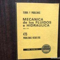 Libros de segunda mano de Ciencias: MECÁNICA DE FLUIDOS HIDRÁULICA. 475 PROBLEMAS RESUELTOS. RONALD V. GILES. Lote 180906302