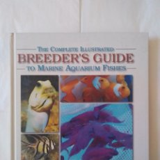Livres d'occasion: THE COMPLETE ILLUSTRATED BREEDER'S GUIDE TO MARINE AQUARIUM FISHES / MATTHEW L. WITTENRICH. Lote 180938498