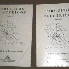 Libros de segunda mano de Ciencias: CIRCUITOS ELÉCTRICOS 2T POR JOSÉ GÓMEZ CAMPOMANES DE SERV. PUB. UNIVERSIDAD DE OVIEDO EN 1990. Lote 177308702