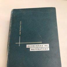 Libros de segunda mano de Ciencias: ELEMENTOS DE MATEMÁTICA JOSÉ MARTÍNEZ SALAS. Lote 181130335