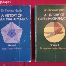 Libros de segunda mano de Ciencias: A HISTORY OF GREEK MATHEMATICS (VOL I, VOL II)-SIR THOMAS HEATH.. Lote 181204967