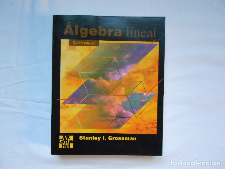 ALGEBRA LINEAL - STANLEY I. GROSSMAN - MC GRAW HILL - QUINTA EDICION (Libros de Segunda Mano - Ciencias, Manuales y Oficios - Física, Química y Matemáticas)