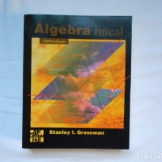 Libros de segunda mano de Ciencias: ALGEBRA LINEAL - STANLEY I. GROSSMAN - MC GRAW HILL - QUINTA EDICION. Lote 181314922