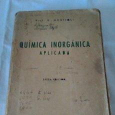 Libros de segunda mano de Ciencias: 88-QUIMICA INORGANICA APLICADA, RICARDO M. DIAZ DE PLAZA, 1950. Lote 181434620