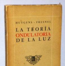 Libros de segunda mano de Ciencias: LA TEORÍA ONDULATORIA DE LA LUZ. Lote 181535385