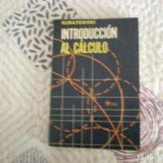 Libros de segunda mano de Ciencias: INTRODUCCIÓN AL CÁLCULO;K.KURATOWSKI;LIMUSA 1973. Lote 181564523