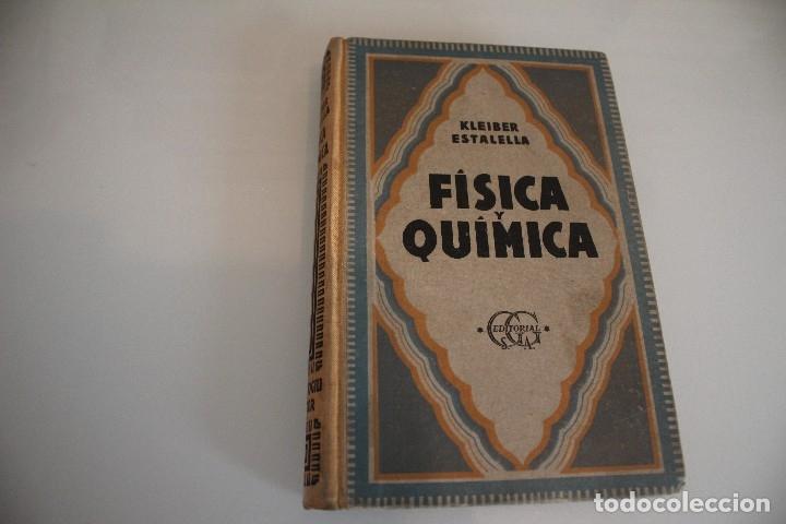 FISICA Y QUIMICA KLEIBER ESTALELLA GUSTAVO GIL 1947 (Libros de Segunda Mano - Ciencias, Manuales y Oficios - Física, Química y Matemáticas)