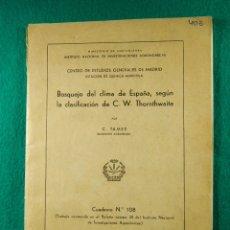 Libros de segunda mano: BOSQUEJO DEL CLIMA DE ESPAÑA, SEGUN LA CLASIFICACION DE C. W. THORNTHWAITE-C. TAMES-MAPAS COLOR-1949. Lote 181698013