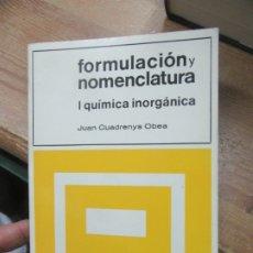 Livres d'occasion: FORMULACIÓN Y NOMENCLATURA, JUAN CUADRENYS OBEA. L.19499. Lote 181700983