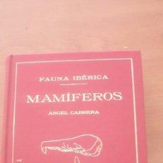 Libros de segunda mano: FAUNA IBÉRICA MAMÍFEROS ÁNGEL CABRERA EXCELENTE FACSÍMIL 1998. Lote 201688475
