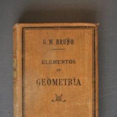 Libros de segunda mano de Ciencias: ELEMENTOS DE GEOMETRÍA. G. M. BRUÑO. MADRID 1918 - G. M. BRUÑO. Lote 181758545