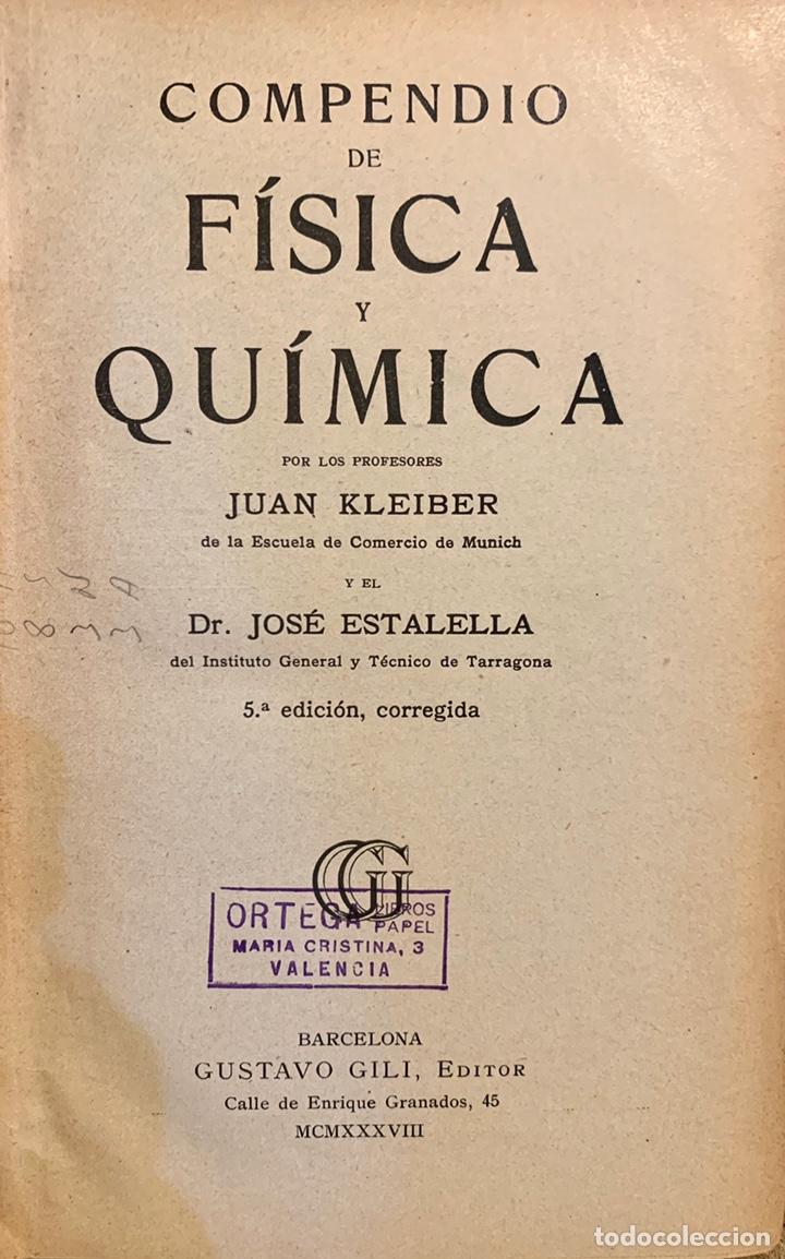 Libros de segunda mano de Ciencias: 1938, COMPENDIO DE FÍSICA Y QUÍMICA. Juan Kleiber y José Estalella. - Foto 3 - 181906467