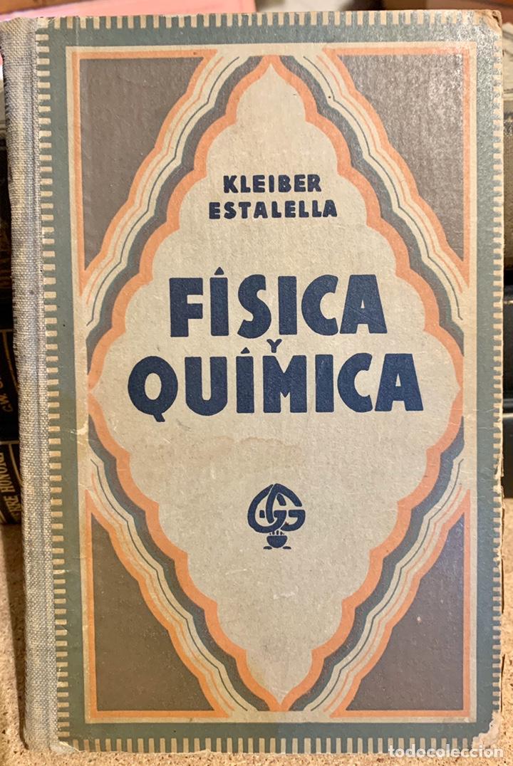 1938, COMPENDIO DE FÍSICA Y QUÍMICA. JUAN KLEIBER Y JOSÉ ESTALELLA. (Libros de Segunda Mano - Ciencias, Manuales y Oficios - Física, Química y Matemáticas)