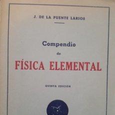 Libros de segunda mano de Ciencias: COMPENDIO DE FISICA ELEMENTAL. DE LA FUENTE LARIOS. Lote 181951617
