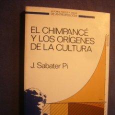 Libros de segunda mano: J. SABATER PI: - EL CHIMPANCE Y LOS ORIGENES DE LA CULTURA - (BARCELONA, 1984). Lote 182065360