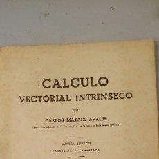 Libros de segunda mano de Ciencias: CALCULO VECTORIAL INTRINSECO CARLOS MATAIX ARACIL . Lote 182102996