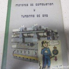 Libros de segunda mano de Ciencias: MOTORES DE COMBUSTION Y TURBINAS DE GAS D.CABRONERO. Lote 182111743