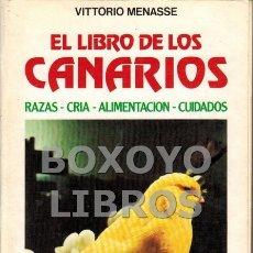 Libros de segunda mano: MENASSE, VITTORIO. EL LIBRO DE LOS CANARIOS. RAZAS. CRÍA. ALIMENTACIÓN. CUIDADOS. Lote 182156611