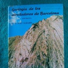 Libros de segunda mano: GEOLOGIA DE LOS ALREDEDORES DE BARCELONA-LA NUEVA GEOGRAFIA-LUIS SOLE SABARIS-CSIC-1964-1ª EDICION. . Lote 182165050